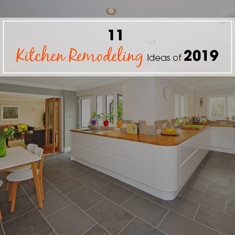 11 Kitchen Remodeling Ideas of 2019