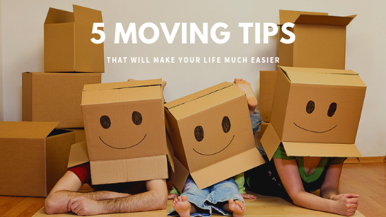 5 Moving Tips that will Make Your Life Much Easier