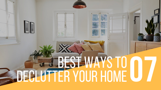 7 Best Ways To Declutter Your Home