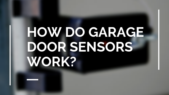 How do garage door sensors work_